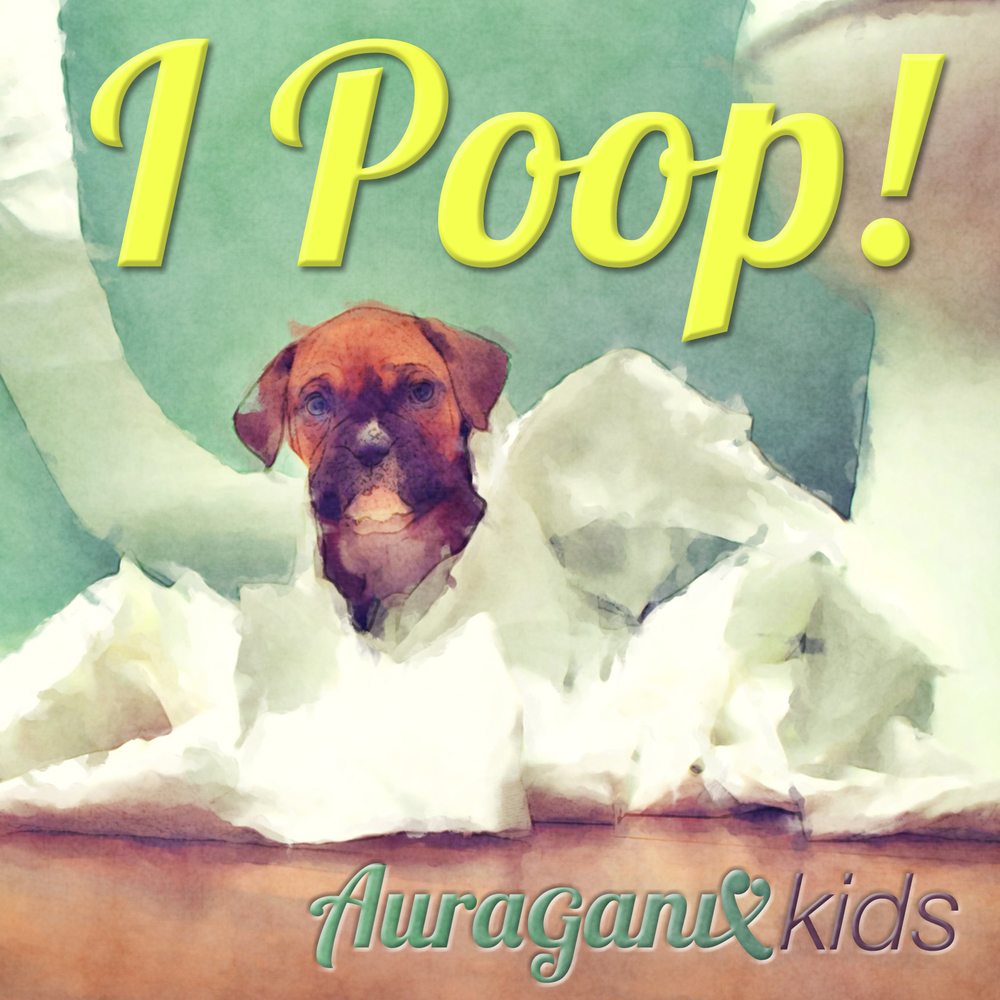 """I Poop!"" from Auraganix Kids Available HERE"