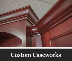 Custom Caseworks