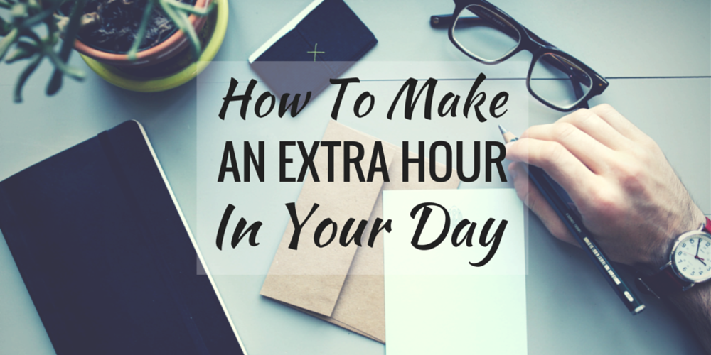extra hour in your day