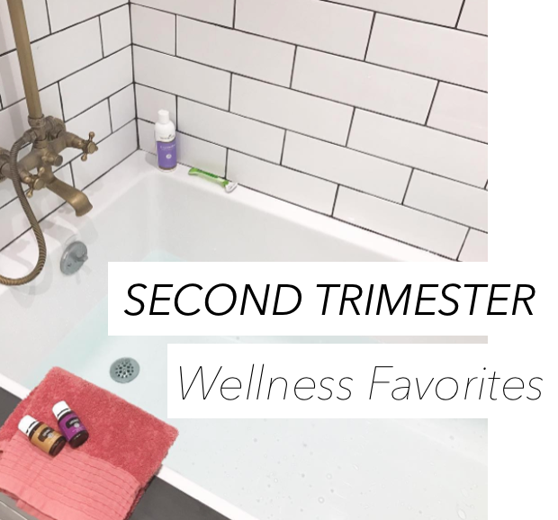 Second Trimester Wellness Favorites