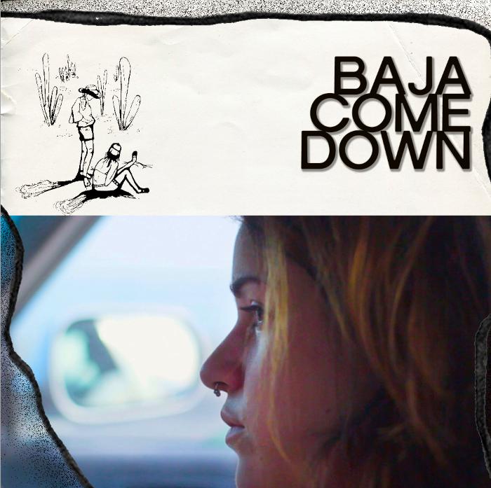 Baja Come Down film by Matthew Anderson