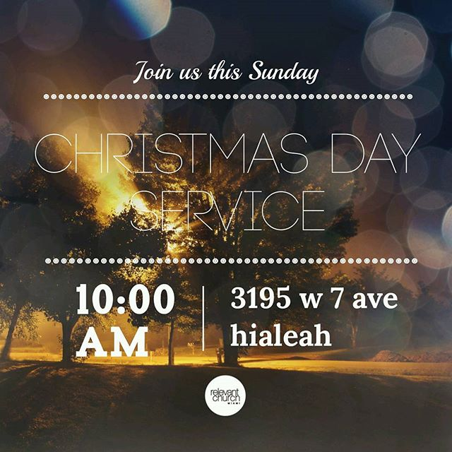 Join us this Sunday for a special Christmas Day Service!  ##jesus #christmas #hope #newseries #fromcrisistohope #church #miami #hialeah #relevantmia #relevantchurchmiami
