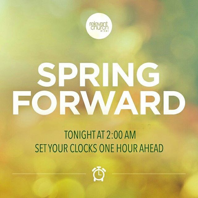 Don't forget to change your clocks tonight.  See you all at Church tomorrow!  #church #miami #hialeah #relevantmia #relevantchurchmiami #jesus #springforward