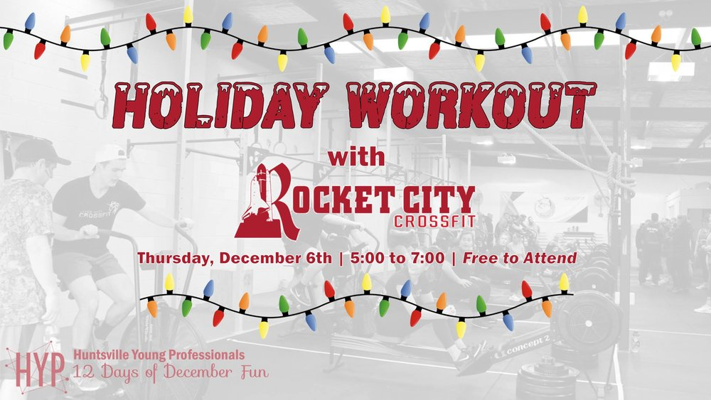 Day 3: Get your sweat on Rocket City CrossFit    on December 6th at 5:00 PM. Don't worry if you're a beginner or a newbie to CrossFit – the workout will be scaled accordingly! This is the perfect time to give it a try!  * Free to Attend *