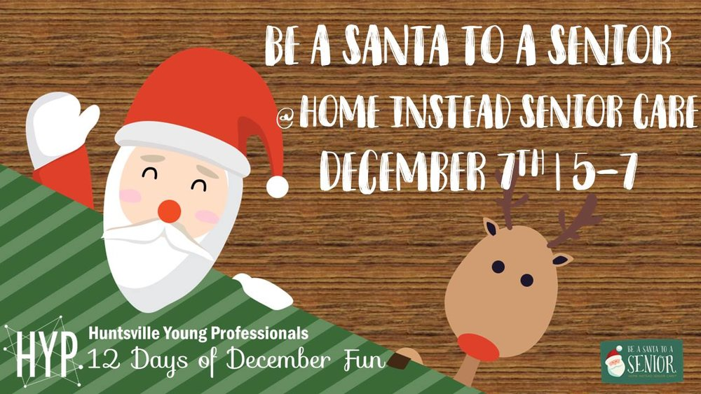 Day 4: Be a Santa for a Senior  on December 7th from 5-7 PM at Home Instead Senior Care. Home Instead Senior Care partners with local non-profit and community organizations to identify seniors who might not otherwise receive gifts this holiday season. Come join HYP as we help sort, organize, and package gifts brought in to spread Christmas joy to a senior.