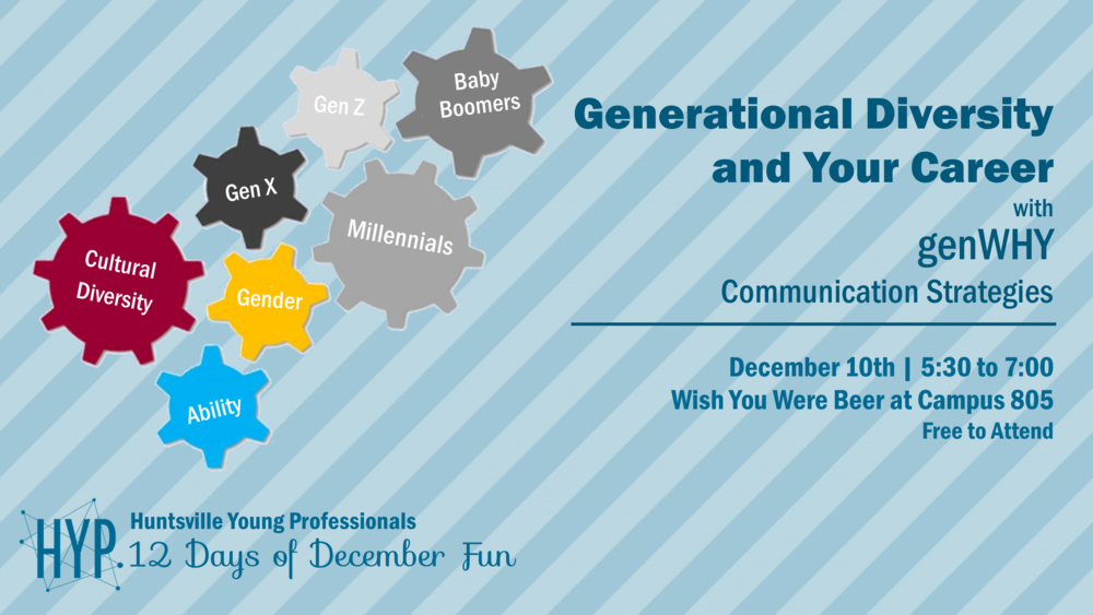 Day 7: Learn about Generational Diversity with GenWHY Communication Strategies    at Wish You Were Beer at Campus 805 on December 10th. Enjoy $1 off drafts until 7 PM.  * Free to Attend *