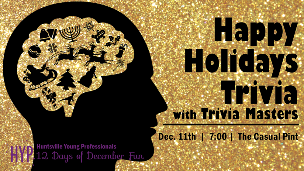 Day 8: Test your Holiday Trivia knowledge  with us at The Casual Pint with Trivia Masters on December 11th beginning at 7 PM. Prizes will be given for the top three teams! Trivia starts promptly at 7, so arrive early to grab a seat.  * Free to Attend *