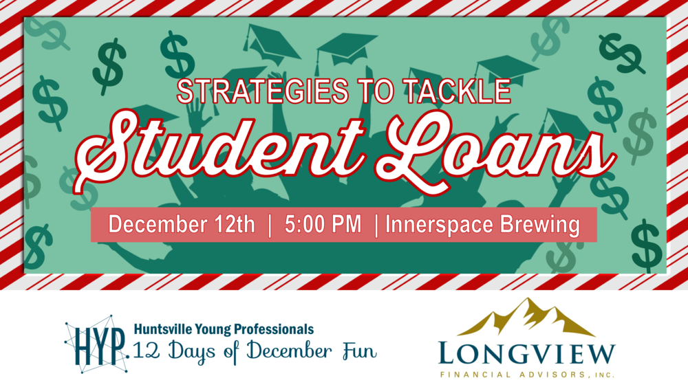 Day 9: Tackle those student loans  head on with Andrew Gipner of Longview Financial Advisors on December 12th beginning at 5 PM at InnerSpace Brewing! This discussion will include how to tackle student loans and how student loans and other types of debt affect other financial decisions.  * Free to Attend *