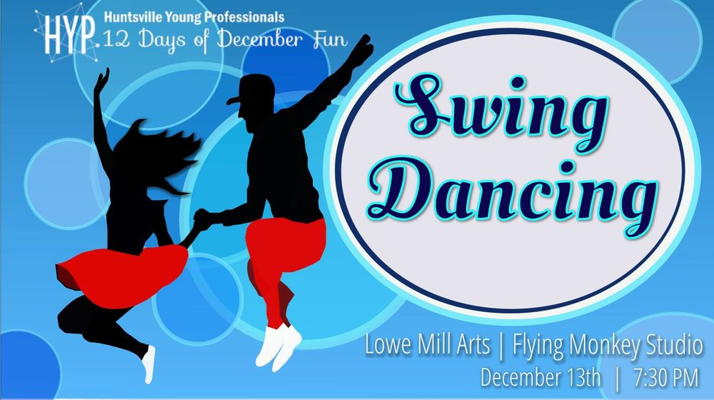 Day 10: Swing Dance  the night away with us on December 13th at the Flying Monkey Studio in Lowe Mill. Class begins at 7:30 and no partner is needed. Cost is only $5 per person.