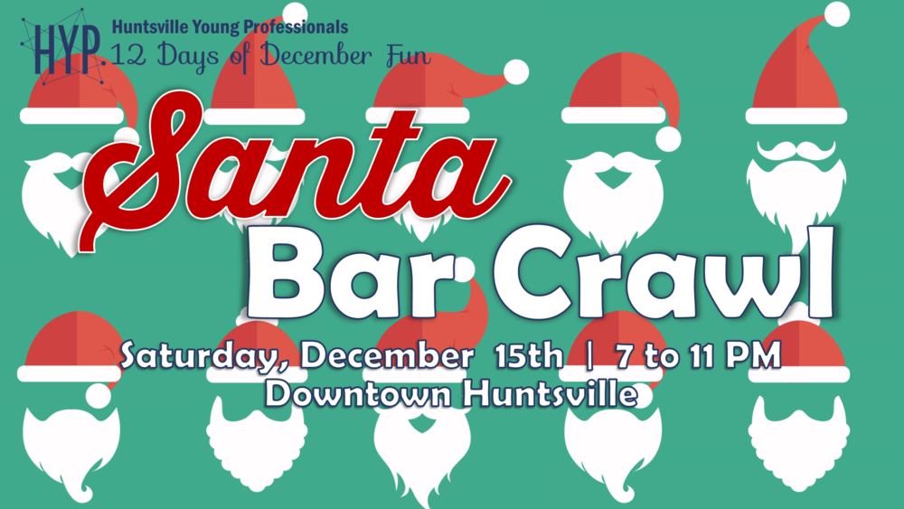 Day 12: An HYP tradition, the Santa Bar Crawl,  is happening on Saturday, December 15th! We will start the crawl at Voodoo Lounge, head to Pints and Pixels, check-out Jefferson Street Pub, and end the night with dancing at Sammy T's.  * Free to Attend *