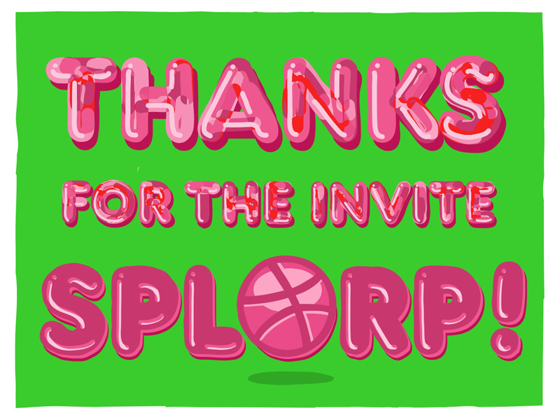 Thanks for the Invite Splorp!