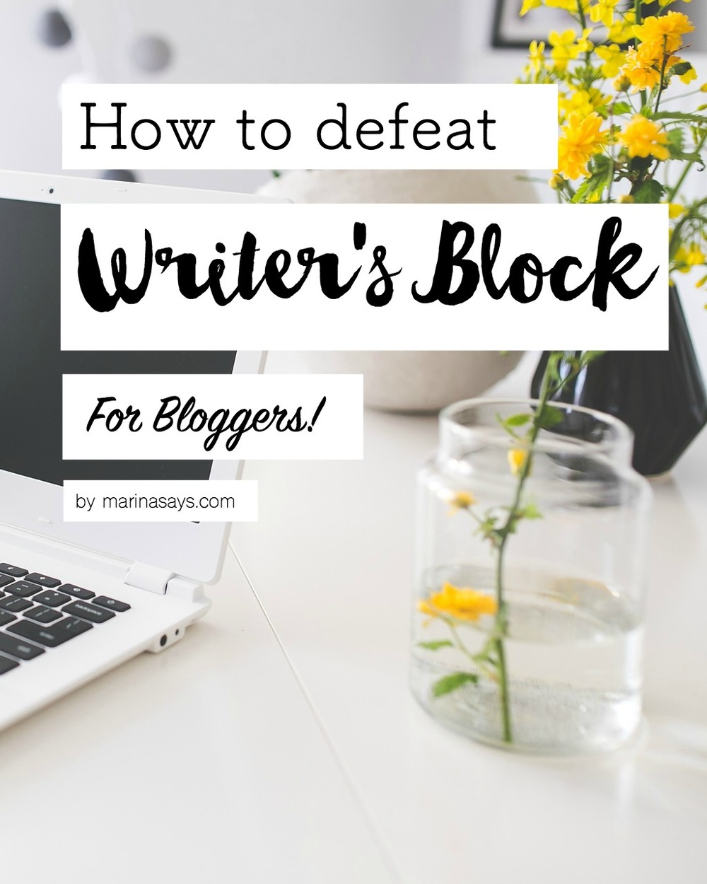 How to fight writer's block - and win! A blog post written from one blogger to another. Find more lifestyle, fashion, and beauty advice at www.MARINASAYS.com