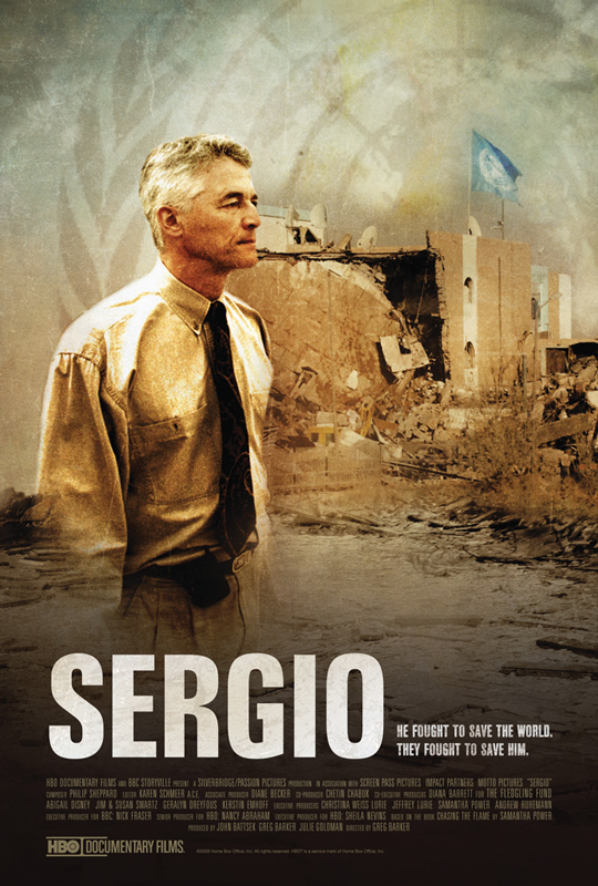 SERGIO   The life and death of Sergio Vieira de Mello  HBO and BBC 2010  Shortlisted, Academy Award for Best Documentary   Nominated, Prime Time Emmy  Sundance Film Festival Award Winner