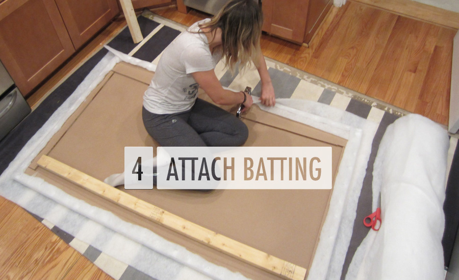 Step 4: Attach batting to your headboard frame to create a comfortable base