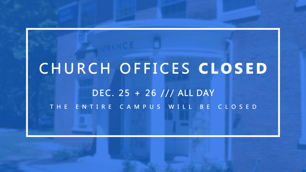 Church Offices & Facilities Closed detailed_december 25 26.jpg