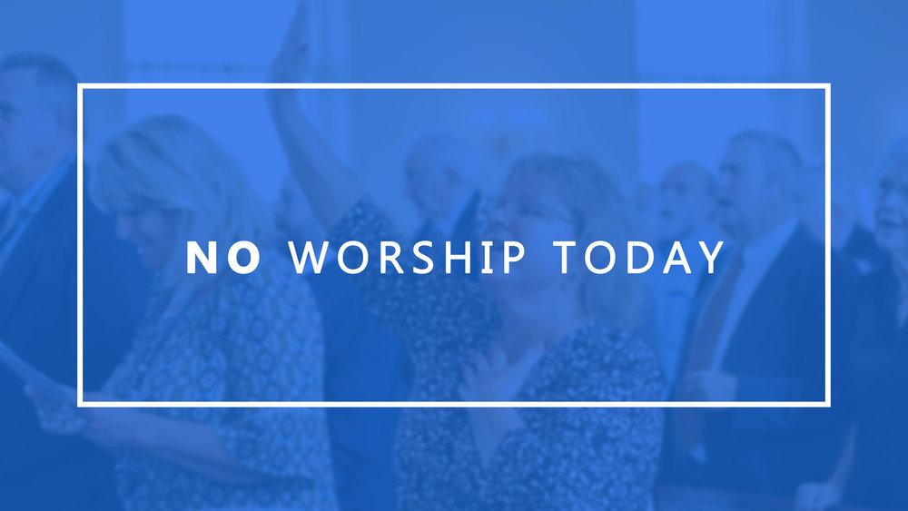 no worship today.jpg