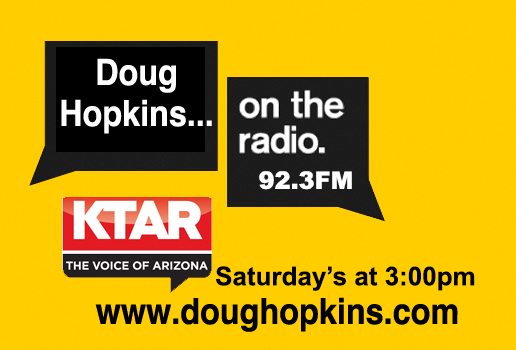 """In case you aren't already a regular listener to my radio show on KTAR…my radio program, """"The Doug Hopkins Flippin' Real Estate Radio Program"""" airs live on KTAR 92.3FM every Saturday at 3:00pm. The show is all about flipping and real estate and is designed for those interested in buying real estate as an investment, enabling individuals become smart investors in real estate while giving them valuable information on where to put their investment dollars and how to best acquire properties. Tune in on Saturday's at 3:00pm MST on 92.3FM or listen live at KTAR.com. All questions for the show get answered on air. If you have a real estate question for the show please call 323-577-9330."""
