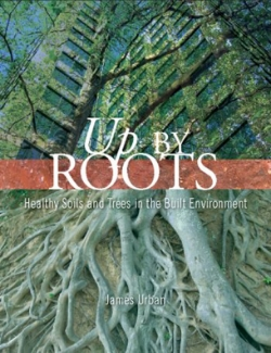 Healthy soil and other essential requirements are critical to the success of trees, but are often missing in the design concepts of contemporary urban landscapes.   Up By Roots,   published by the International Society for Arboriculture in 2008, is a manual for landscape architects, architects, urban foresters, and planners who are designing, specifying, installing and managing trees in the built environment.   Part One discusses basic soil science and tree biology and their relationship to healthy trees. Part Two explains the process of planning and implementing landscape designs to ensure healthy trees that can improve the quality of places where people live, work and play.  The book contains numerous illustrations and data in graphic form to provide guidance in the design of healthy soils and trees.  Up by Roots  was awarded the Honor Award in the Communication category by the American Society of Landscape Architects in 2009.   Get your own copy  here .