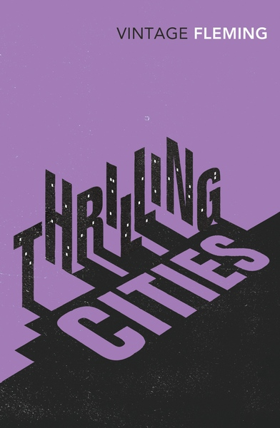 Thrilling Cities Ian Fleming