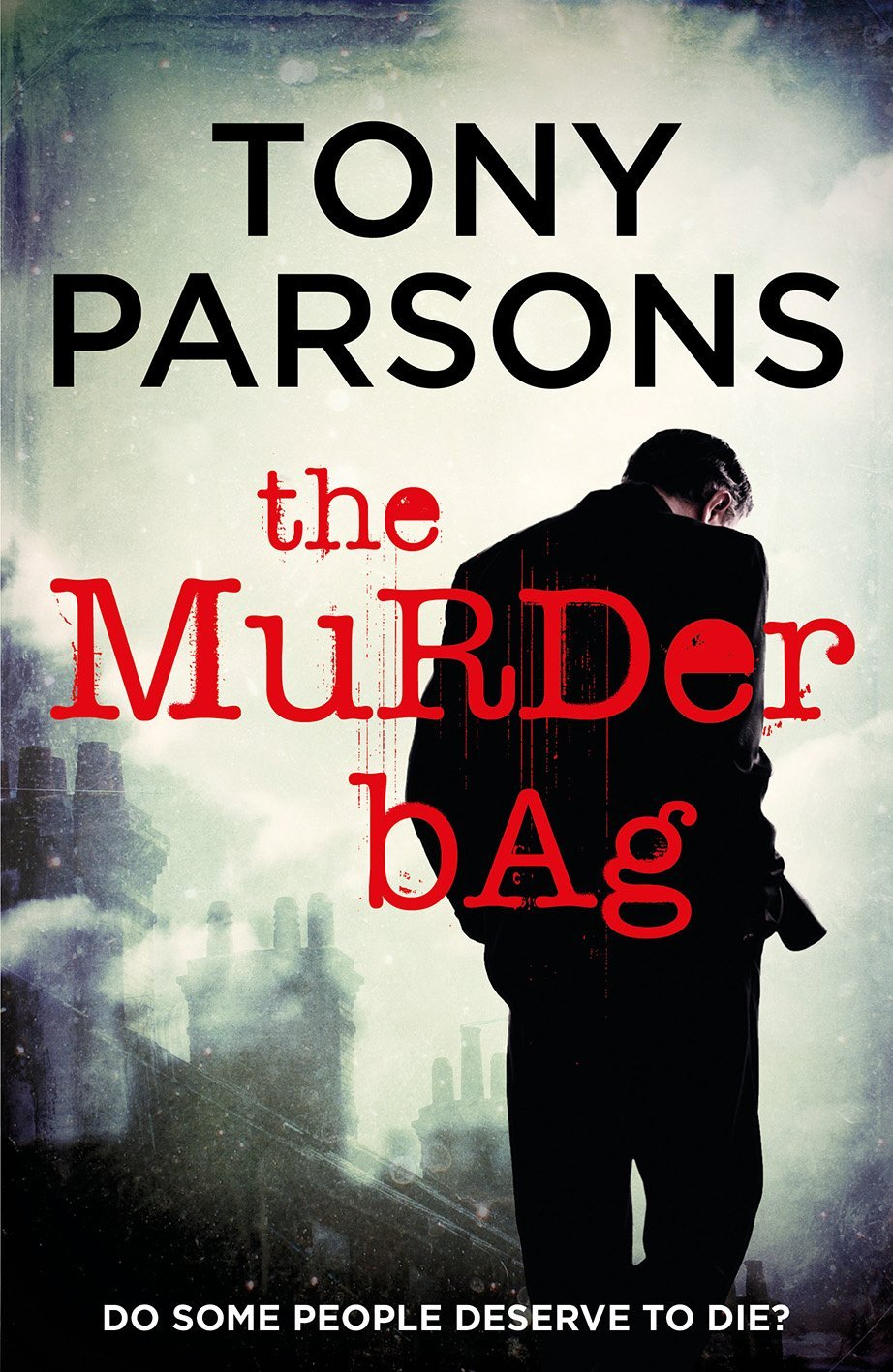 Tony Parsons The Murder Bag