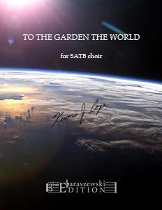 To The Garden The World (SATB)