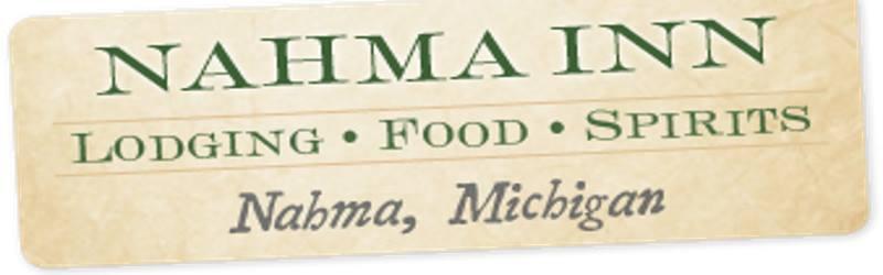 Nahma Inn - Nahma, MI   906-644-2486  www.nahmainn.com