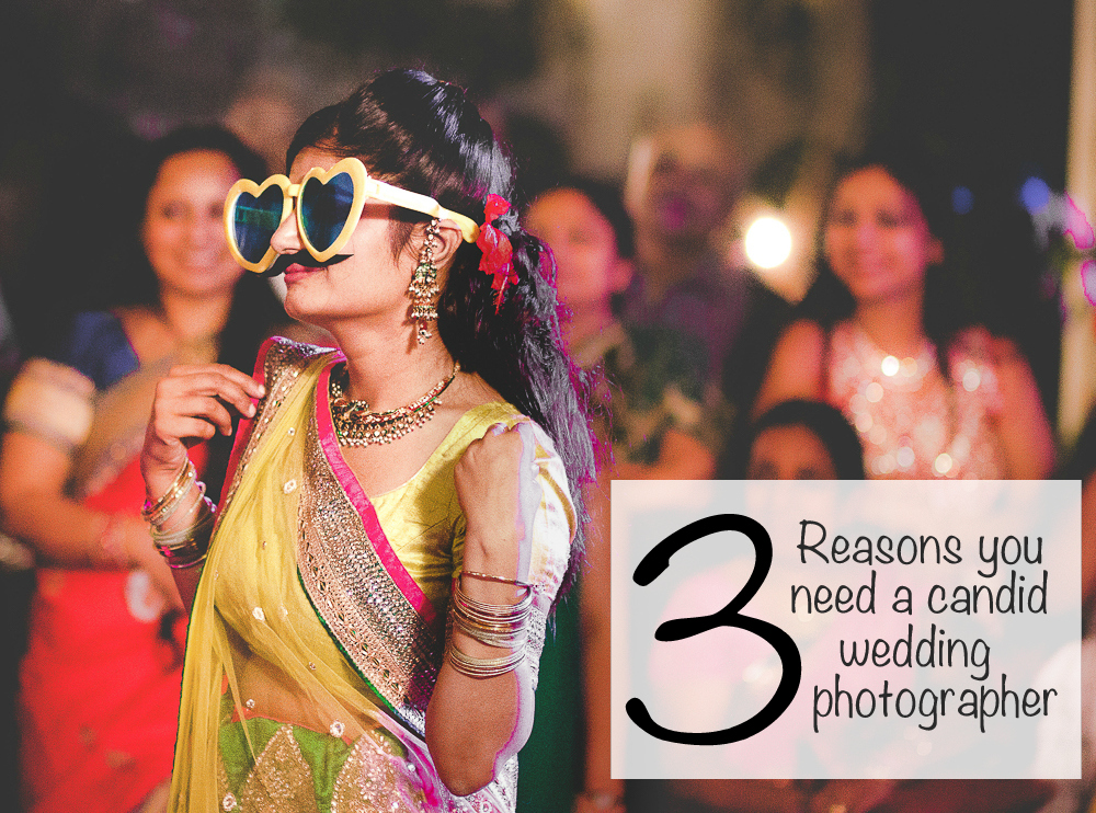3 reasons why you need a candid wedding photographer