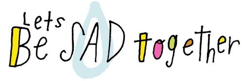 BeSad.jpg