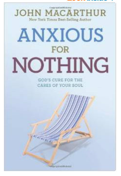 Anxious for Nothing by John MacArthur