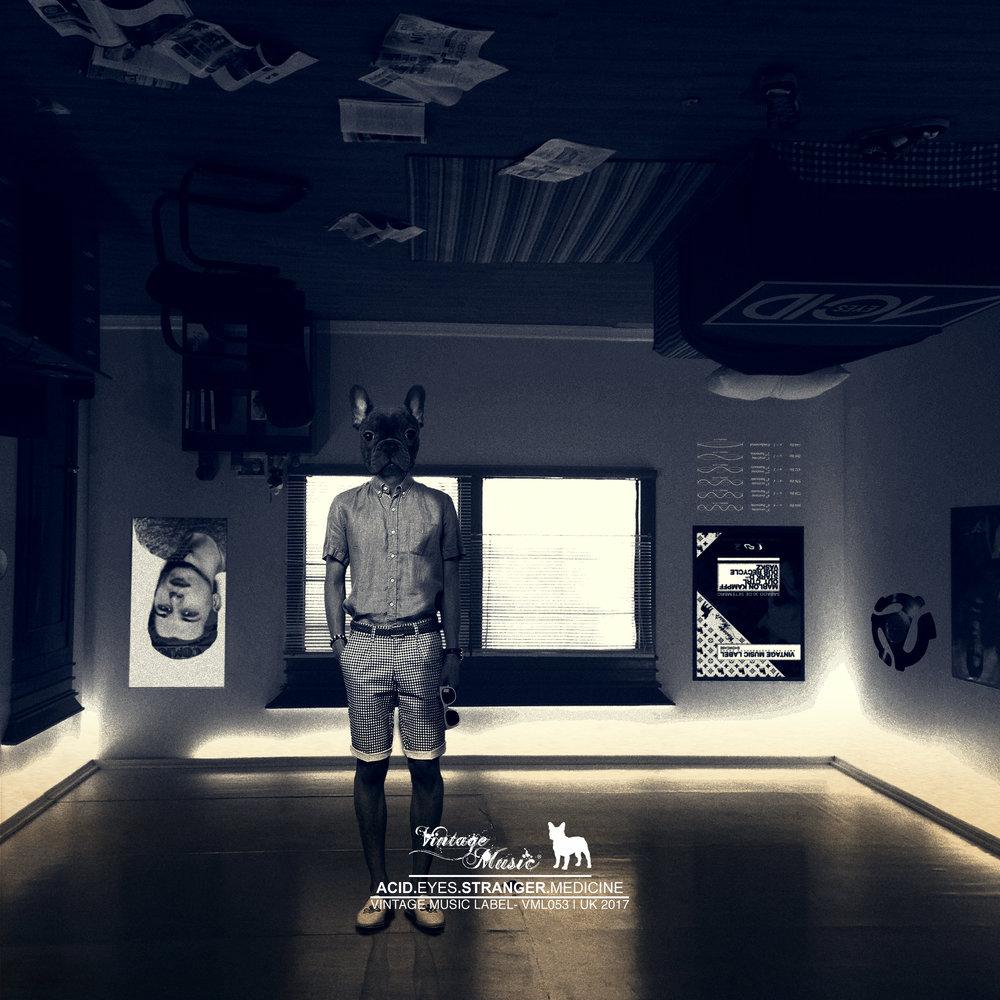 ACID EYES - STRANGER MEDICINE [EP] OUT NOW