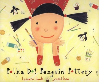 Polka Dot Penguin Pottery, by Lenore Look, Random/Schwartz & Wade, 2011     review   Publishers weekly