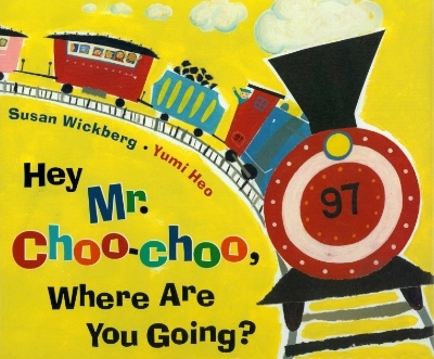 Hey Mr. Choo Choo, Where Are You Going?, by Susan Wickberg, Putnam, 2008   review Publishers Weekly Kirkus