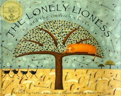 The Lonely Lioness and the Ostrich Chicks, by Verna Aardema, Random/Knopf, 1996  1996 New York Times 10 Best Illustrated Children's Books     review   Publishers Weekly    Kirkus
