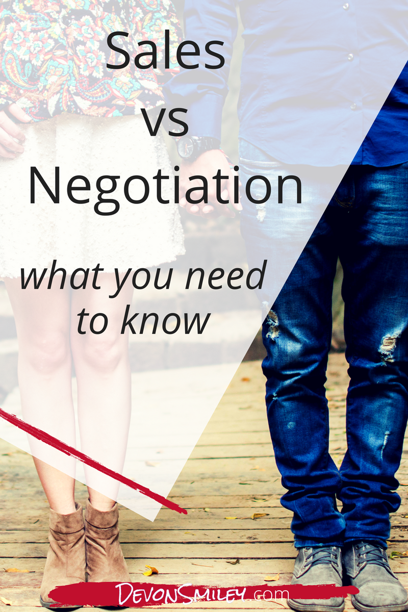 why you need to learn to negotiate not just sell