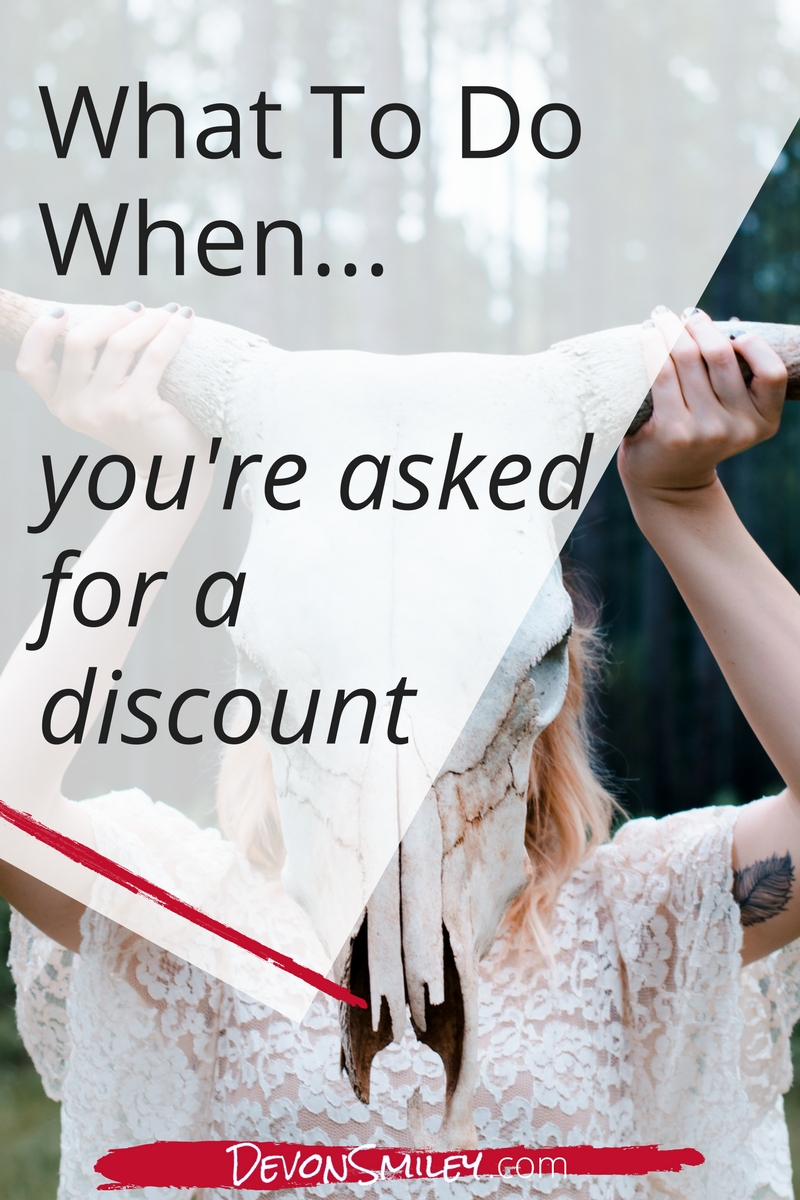 how to react when someone asks for a discount