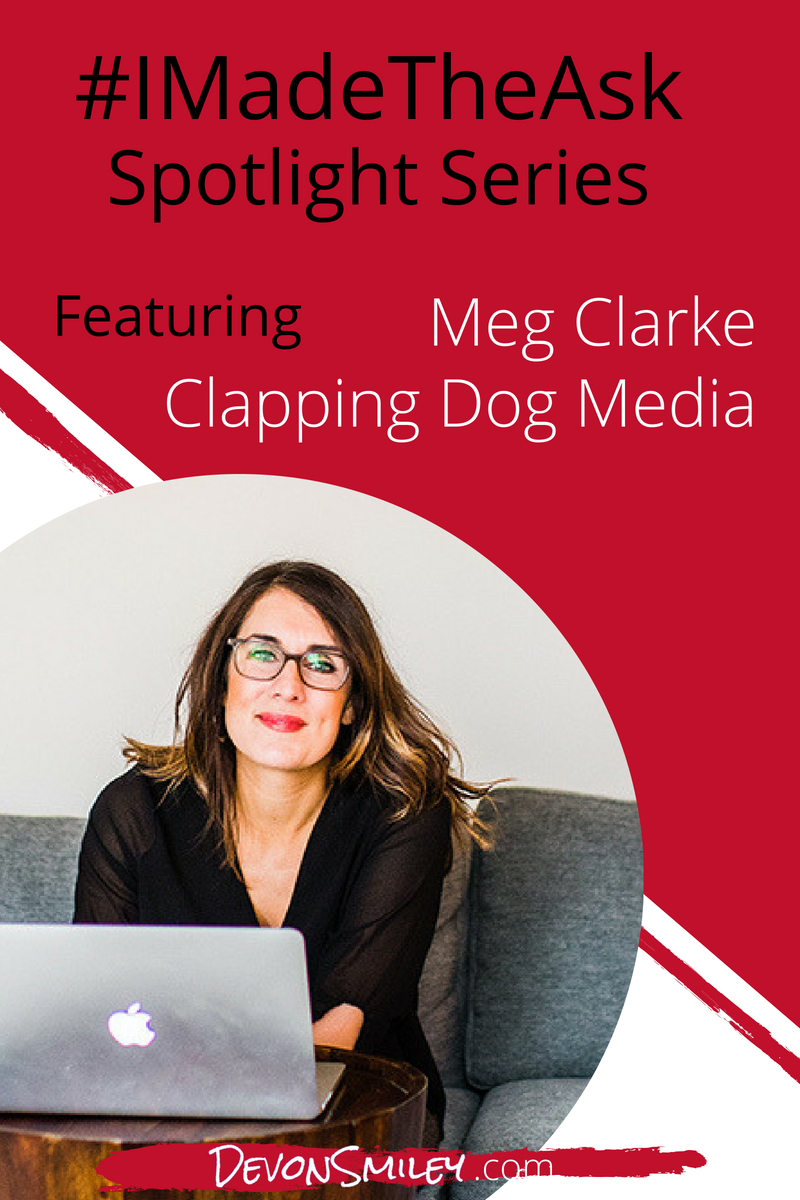 imadetheask how to ask for what you need negotiation devon smiley meg clarke clapping dog media.png