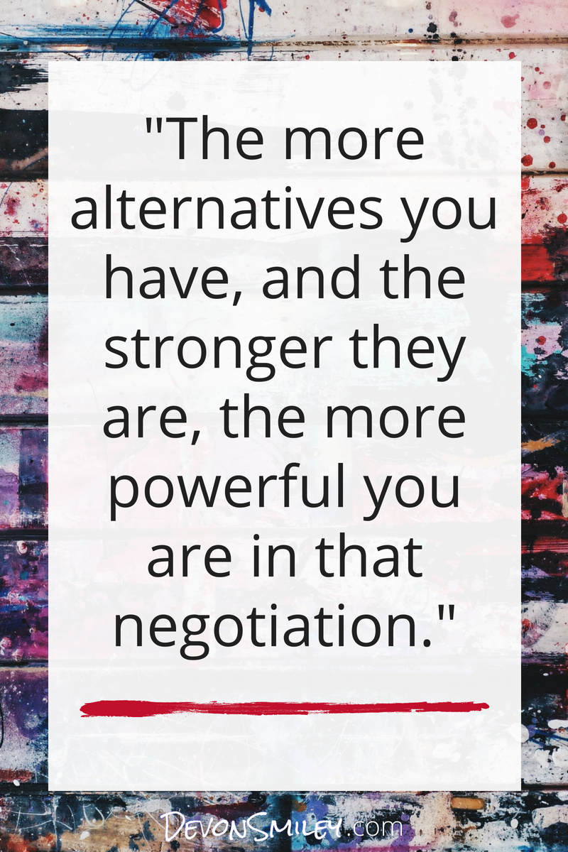 generating leverage and power in a negotiation by creating alternatives devon smiley.png