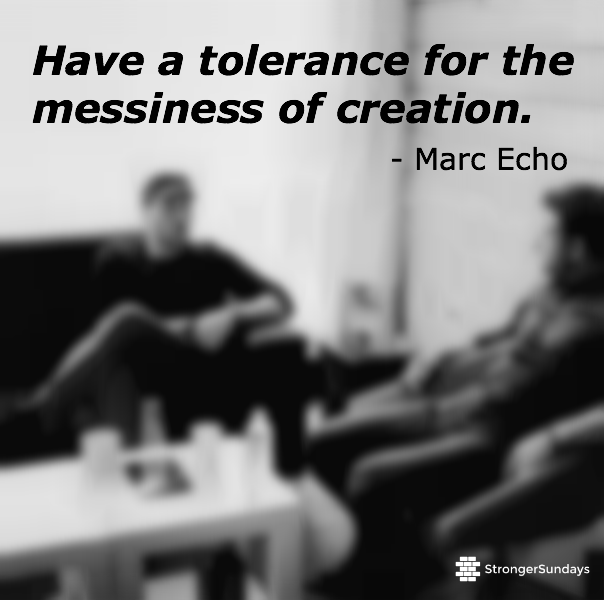 Messiness of Creation - Marc Echo