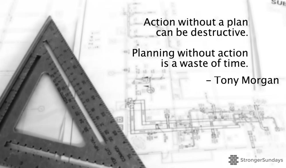 Planning & Action - Tony Morgan