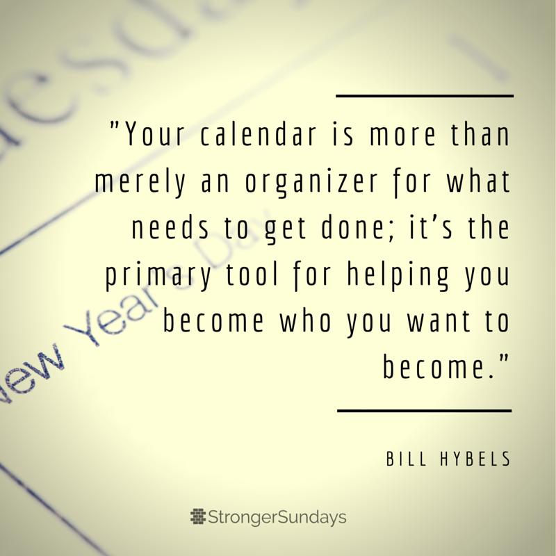 Your calendar....