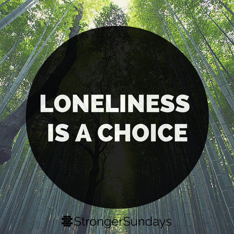 Loneliness Is A Choice