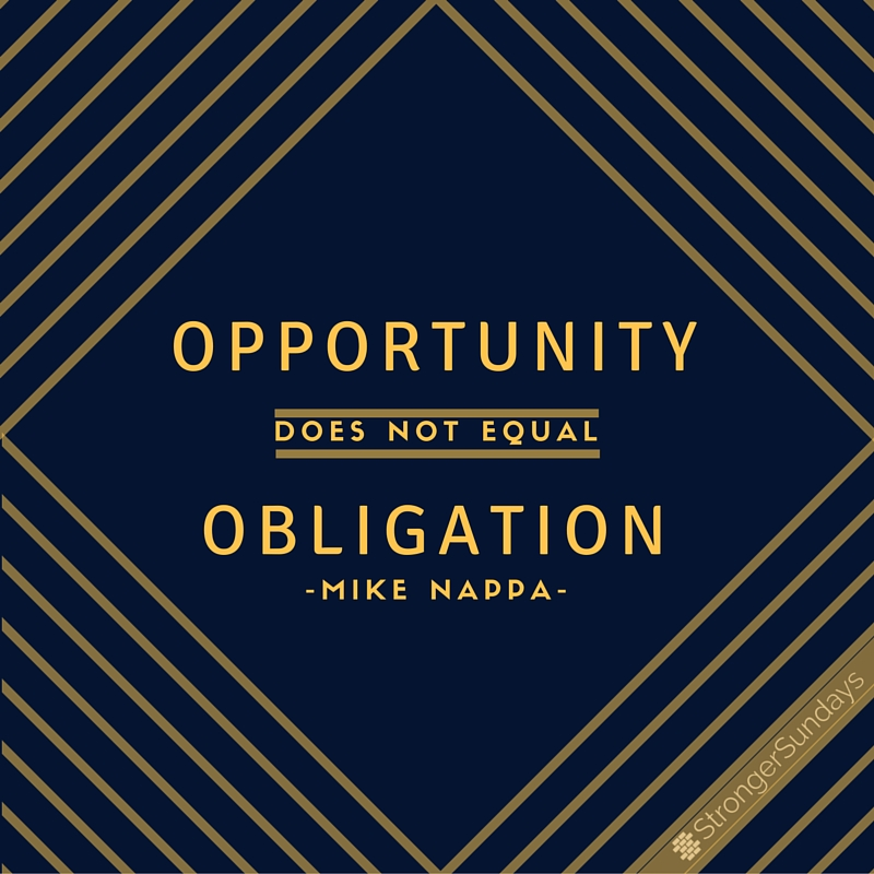Opportunity Does Not Equal Obligation