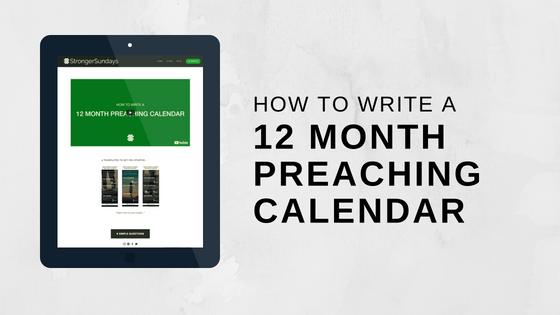 How To Write a 12 Month Preaching Calendar — StrongerSundays com