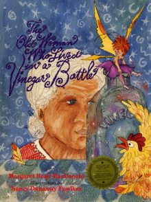 The Old Woman Who Lived In A Vinegar Bottle by Margaret Read MacDonald    This old British Fairy tale has a lot of appeal for kids. It has a fun and predictable pattern that will quickly have them joining in as you read. It is a story about an old woman who is never content where she is living and a very patient fairy who keeps granting her wishes, despite her lack of gratitude. It does not have a typical fairy tale ending but the last sentence provides a perfect springboard for some meaningful conversations about the cause and affect of being greedy and not gracious.   Recommended for ages 4 to age 8.