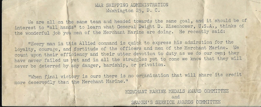 This dispatch on behalf of Gen Dwight D Eisenhower recognized the Merchant Marine's importance to the war effort. This has not been carried through to most history lessons though.