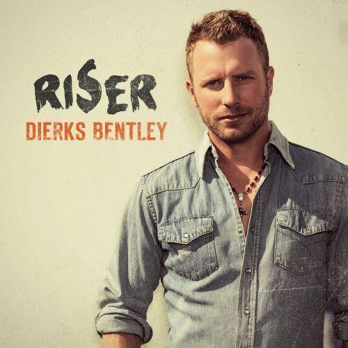 015  Riser (Moakler/Meadows) | Dierks Bentley | Riser