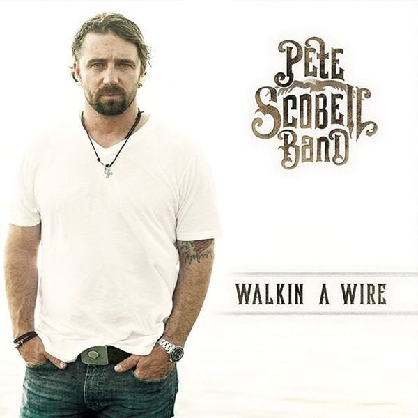 2015   The Fight (Moakler/Lafferty)  |  Pete Scobell Band  |  Walkin A Wire