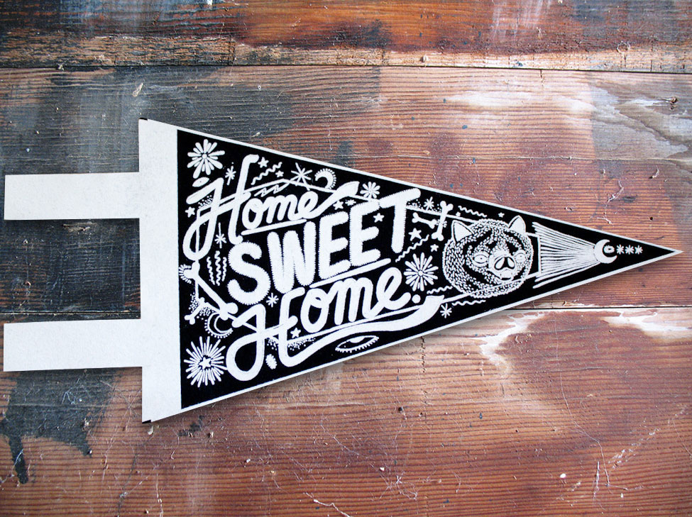 Made a pennant for Stay Home Club, a pretty sick company made by Olivia Mew, who is the head lady in charge, so yeah if you like my art and want a little piece for your house, she is selling them  here!    Also to all the new followers, THANK YOU! It is very humbling.