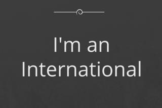 I am an international student or scholar