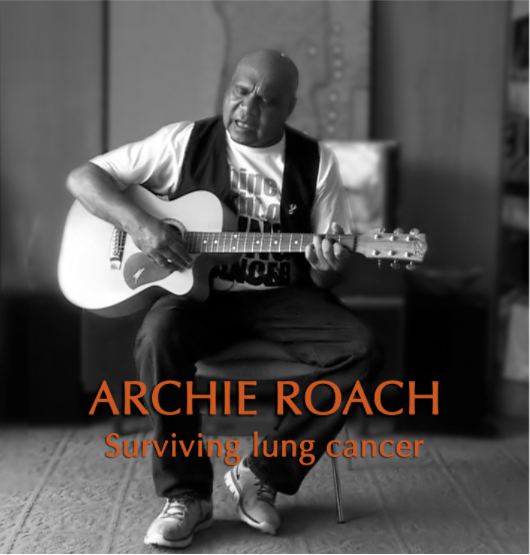 ARCHIE ROACH - SURVIVING LUNG CANCER